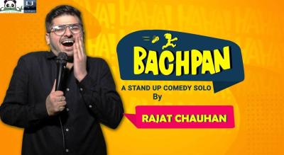 Bachpan- A standup solo by Rajat Chauhan
