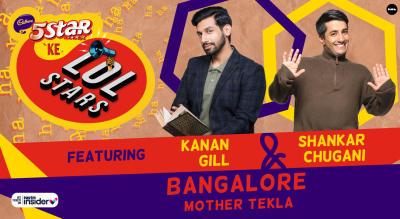 5Star ke LOLStars ft Kanan Gill & Shankar Chugani   Bangalore