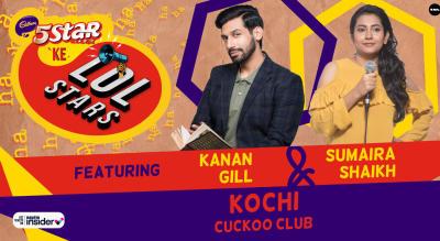 5Star ke LOLStars ft Kanan Gill & Sumaira Shaikh | Kochi