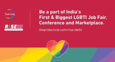 RISE Delhi : India's First & Biggest LGBTI Job Fair, Conference & Marketplace