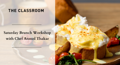 Saturday Brunch Workshop with Chef Anmol Thakar