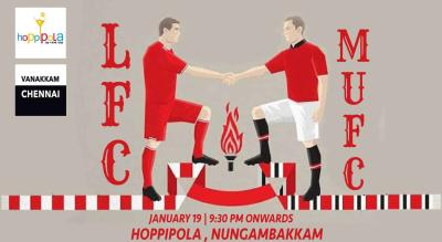 Liverpool FC vs Manchester United FC At Hoppipola Chennai At Nungambakkam, Chennai