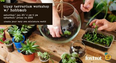 Tipsy Terrarium Workshop