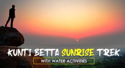 Kunti Betta Sunrise Trek & Water Activities | Nammatrip