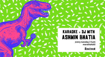 Foxtrot Presents - Karaoke x DJ with Ashwin Bhatia