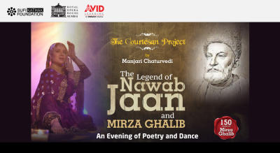 The Legend of Nawab Jaan and Mirza Ghalib : An Evening of Poetry and Dance