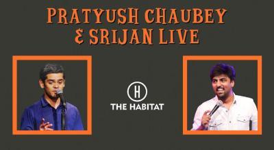 Pratyush Chaubey & Srijan Kaushik Live