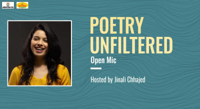Poetry Unfiltered Open Mic ft. Jinali Chhajed