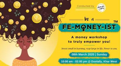 Be a Fe-money-ist (Women's Day Special)