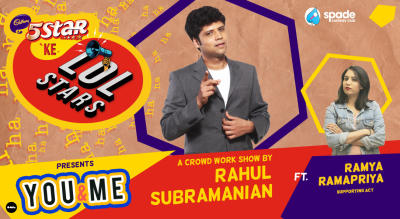 5Star ke LOLStars presents You & Me - A Crowd Work Show by Rahul Subramanian | Baner, Pune