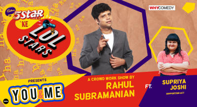 5Star ke LOLStars presents You & Me - A Crowd Work Show by Rahul Subramanian | Kolkata