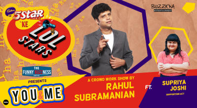 5Star ke LOLStars presents You & Me - A Crowd Work Show by Rahul Subramanian | Hyderabad