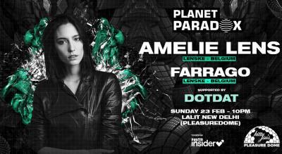 Planet Paradox Presents Amelie Lens + Farrago | Delhi