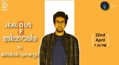 "TEF Presents: ""Jealous Of Sabziwala by Abhishek Upmanyu"""