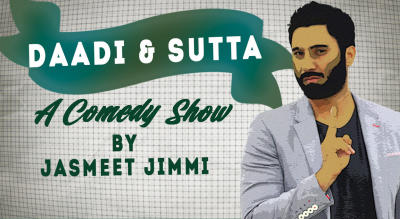 Daddi and Sutta – A Stand up comedy show by Jasmeet singh