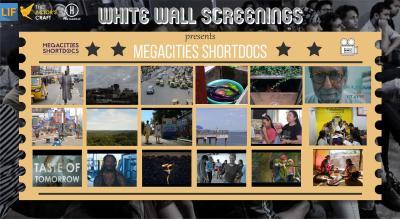 White Wall Screenings: Megacities Shortdocs