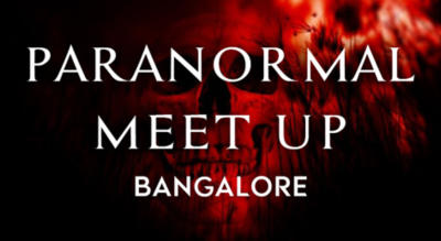 Paranormal Meet Up: Bangalore