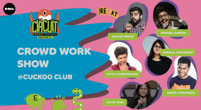 A Crowdwork Show @ The Cuckoo Club | The Circuit Comedy Festival, Mumbai