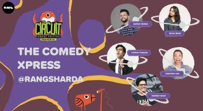 The Comedy Xpress | The Circuit Comedy Festival, Mumbai | Rangsharda