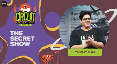 The Secret Show by Tanmay Bhat | The Circuit Comedy Festival, Bengaluru