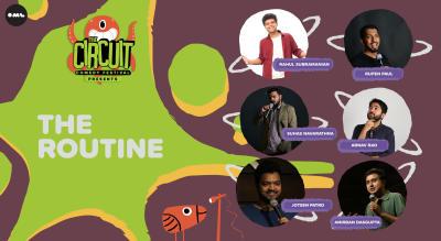 The Routine | The Circuit Comedy Festival, Bengaluru