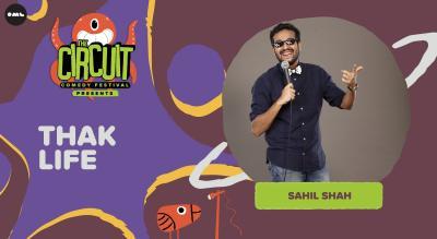 Thak Life with Sahil Shah | The Circuit Comedy Festival, Delhi