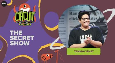 The Secret Show by Tanmay Bhat | The Circuit Comedy Festival, Delhi