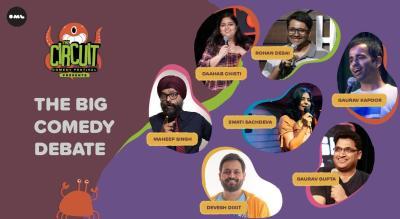The Big Comedy Debate | The Circuit Comedy Festival, Delhi