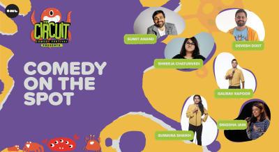 Comedy On The Spot | The Circuit Comedy Festival, Delhi