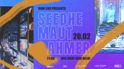Raw Live Presents Seedhe Maut & Ahmer