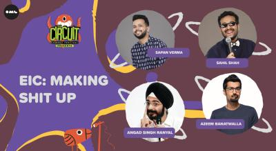 EIC: Making Shit Up | The Circuit Comedy Festival, Mumbai