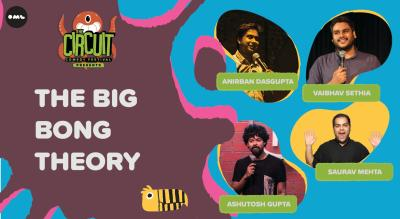 The Big Bong Theory | The Circuit Comedy Festival, Mumbai