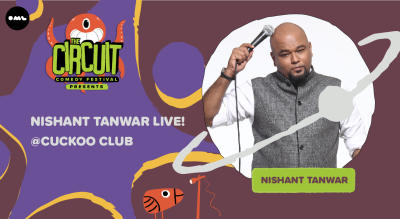 Nishant Tanwar Live | The Circuit Comedy Festival, Mumbai @ Cuckoo Club