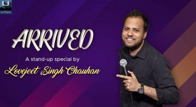 Arrived- A standup special by Lovejeet Singh Chauhan