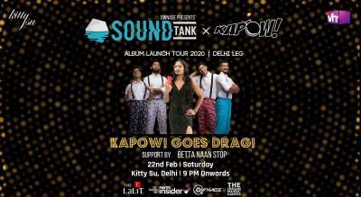 SoundTank x KAPOW! | Album Launch Tour 2020 | Delhi Leg