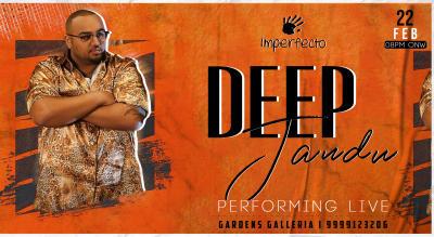 Deep Jandu Performing Live | Imperfecto, Gardens Galleria