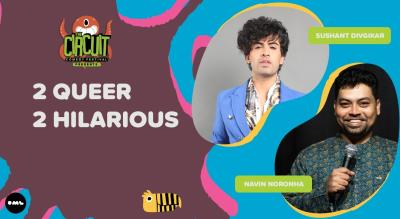 2 Queer 2 Hilarious | The Circuit Comedy Festival, Delhi