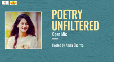 Poetry Unfiltered Open Mic ft. Anjali Sharma