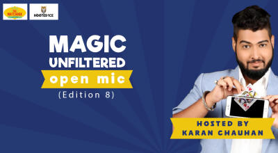 Magic Unfiltered Open Mic Edition - 8 ft. Karan Chauhan.