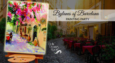 Bylanes of Barcelona Painting Party by Delhi Drawing Room