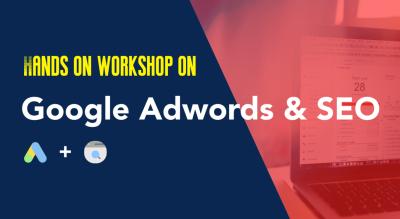 Google Adwords + SEO | 2 in 1 Practical Workshop