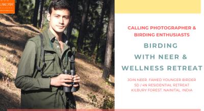 NEER BIRDING & WELLNESS RETREAT JUNE 2020 @ MUSKOTIA, NAINITAL