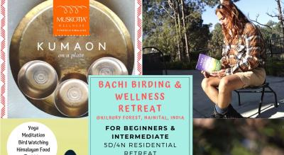 BACHI BIRDING cum Wellness Retreat June 2020 at Muskotia, Nainital, Uttrakhand