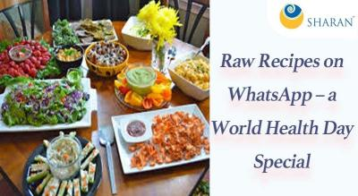Raw Recipes on WhatsApp – a World Health Day Special