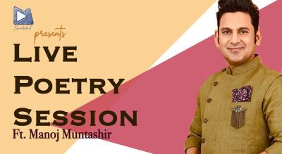 Live Poetry Session Ft. Manoj Muntashir