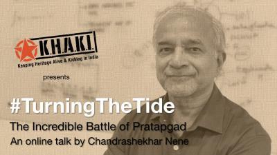 KHAKI Talk 13: #TurningTheTide - The Incredible Battle of Pratapgad by Chandrashekhar Nene