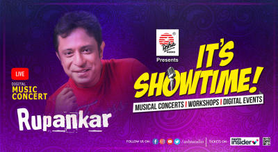 It's Showtime! Rupankar- LIVE DIGITAL  Musical Concert