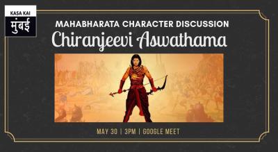Mahabharata Character Discussion : Chiranjeevi Aswathama At Online Google Meet