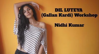 Dil Luteya (Gallan Kardi) Workshop - Nidhi Kumar