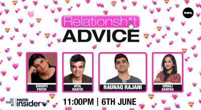 RelationShit Advice | Ft. Srishti Patch, Atul Khatri & Urooj Ashfaq